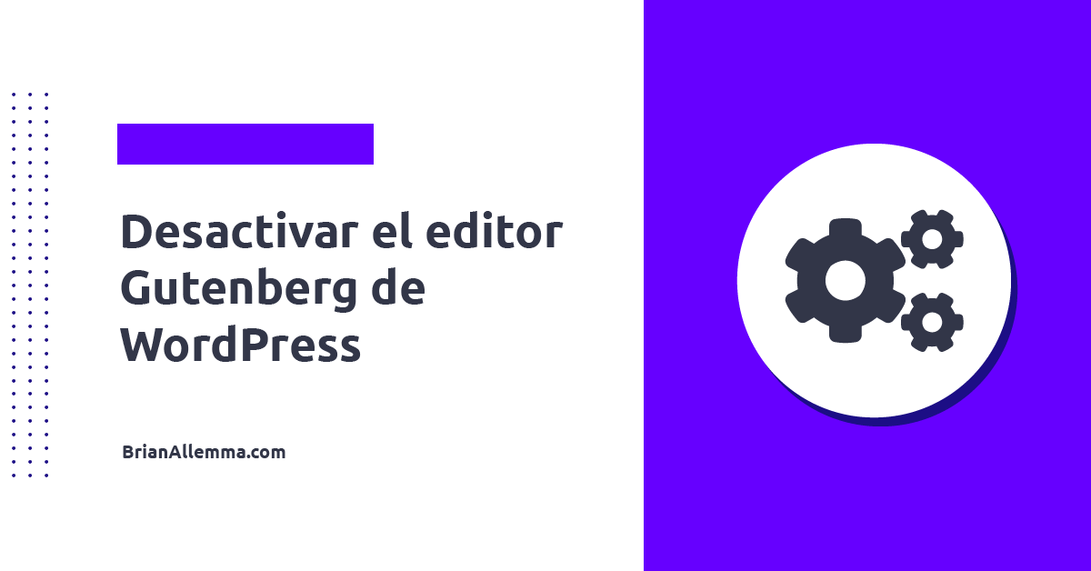 Desactivar editor gutemberg en wordpress